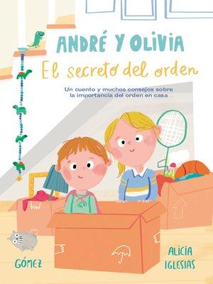 cover image of André y Olivia y el secreto del orden