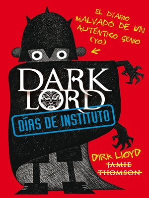 cover image of Dark Lord. Días de instituto. El diario malvado de un auténtico génio (yo)