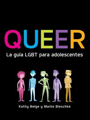cover image of Queer. La guía LGBT para adolescentes