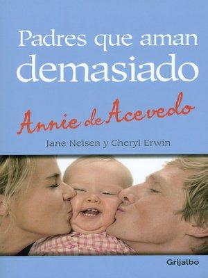 cover image of Padres que aman demasiado