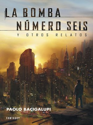 cover image of La bomba número seis y otros relatos