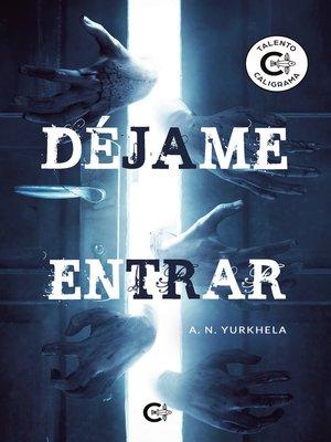 cover image of Déjame entrar