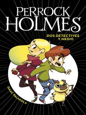 cover image of Dos detectives y medio