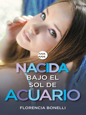 cover image of Nacida bajo el sol de Acuario (versión mexicana) (Serie Nacidas 2)