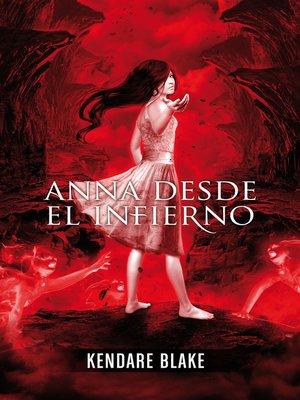 cover image of Anna desde el infierno (Anna vestida de sangre 2)