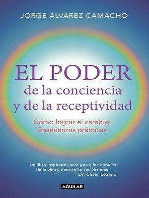 cover image of El poder de la conciencia y la receptividad