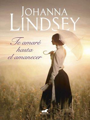 cover image of Te amaré hasta el amanecer