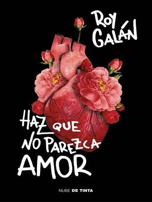cover image of Haz que no parezca amor