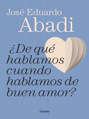 cover image of ¿De qué hablamos cuando hablamos de buen amor?