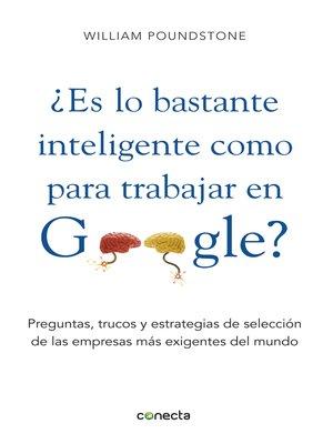 cover image of ¿Es lo bastante inteligente para trabajar en Google?