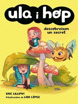 cover image of Ula i Hop descobreixen un secret