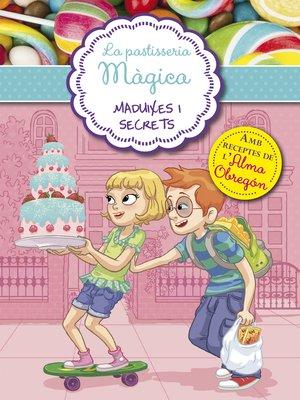 cover image of Maduixes i secrets (Sèrie La pastisseria màgica 4)