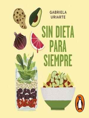 cover image of Sin dieta para siempre