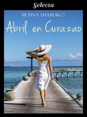 cover image of Abril en Curazao