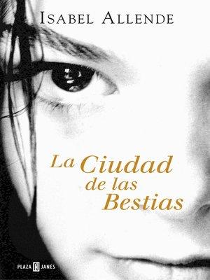 cover image of La Ciudad de las Bestias (Memorias del Águila y del Jaguar 1)