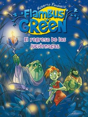 cover image of El regreso de las las luciérnagas (Flambus Green)