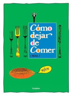 cover image of Cómo dejar de comer (mal)