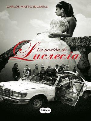 cover image of La pasión de Lucrecia