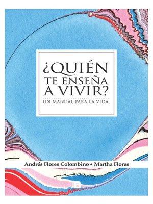 cover image of ¿Quién te enseña a vivir?