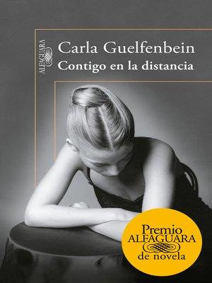 cover image of Contigo en la distancia (Premio Alfaguara de novela 2015)