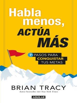 cover image of Habla menos, actúa más