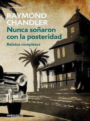 cover image of Nunca soñaron con la posteridad