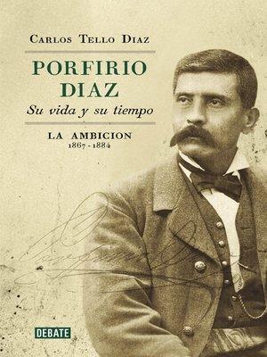 cover image of Porfirio Díaz. Su vida y su tiempo II
