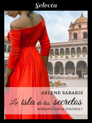 cover image of La isla de los secretos (Un romance en la colonia 1)