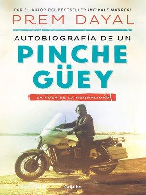 cover image of Autobiografía de un pinche güey