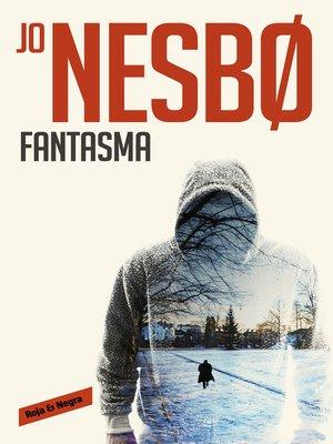 cover image of Fantasma (Harry Hole 9)