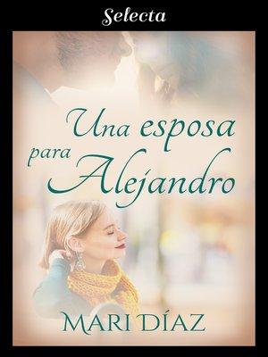 cover image of Una esposa para Alejandro
