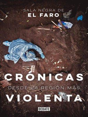 cover image of Crónicas desde la región más violenta