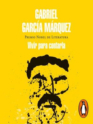 cover image of Vivir para contarla