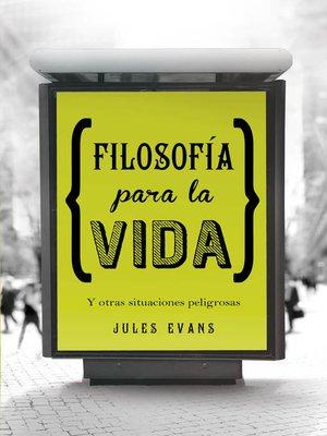 cover image of Filosofía para la vida
