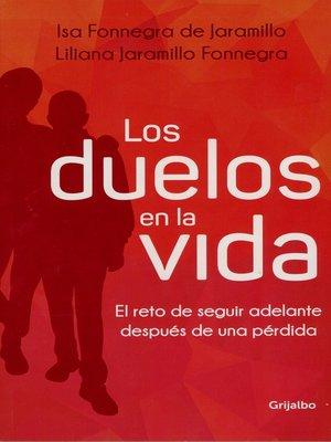 cover image of Los duelos en la vida