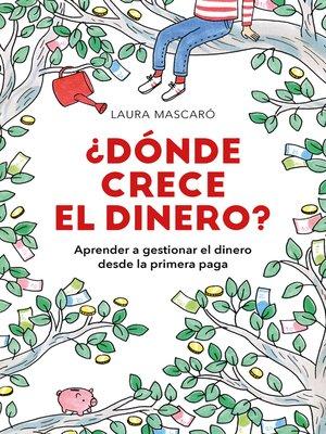 cover image of ¿Dónde crece el dinero?
