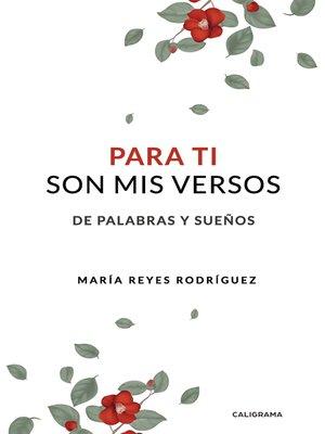 cover image of Para ti son mis versos
