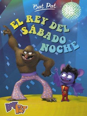 cover image of El rey del sábado noche