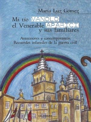 cover image of Mi tío Manolo, el Venerable Aparici y sus familiares