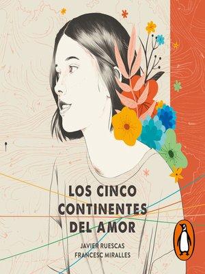 cover image of Los cinco continentes del amor