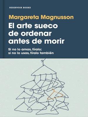 cover image of El arte sueco de ordenar antes de morir