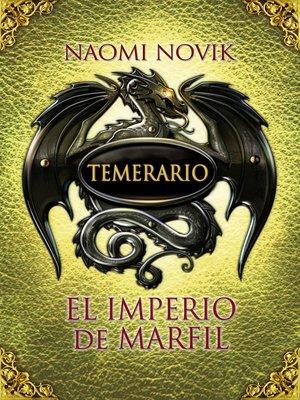 cover image of El imperio de marfil (Temerario 4)