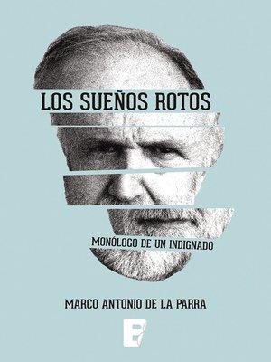 cover image of Sueños Rotos, Los. Monologo De Un Indignado