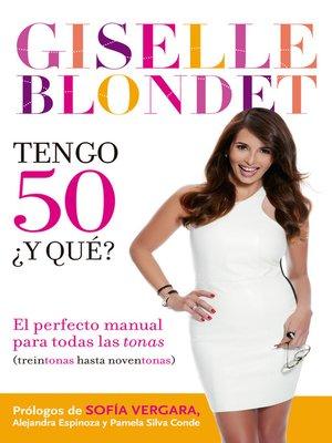 cover image of Tengo 50, ¿y qué?