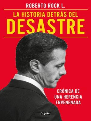 cover image of La historia detrás del desastre
