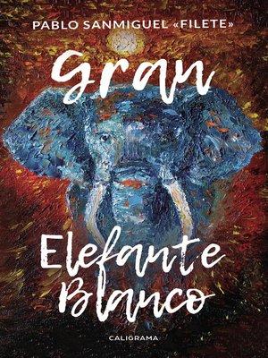cover image of Gran Elefante Blanco