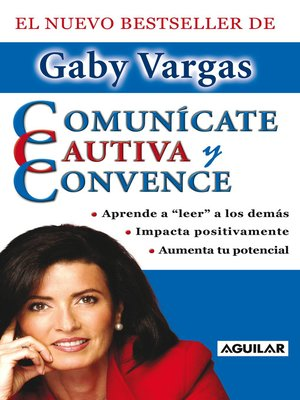 cover image of Comunícate, cautiva y convence