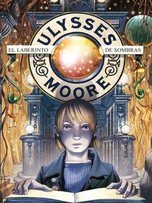 cover image of El Laberinto de Sombras (Serie Ulysses Moore 9)