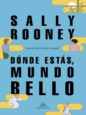 cover image of Dónde estás, mundo bello