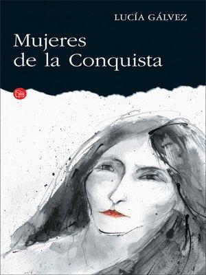 cover image of Mujeres de la Conquista